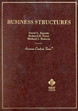 Business Structures: Cases and Materials
