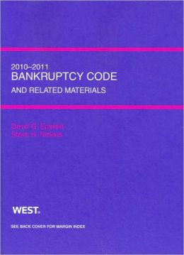 Bankruptcy Code and Related Source Materials, 2010-2011