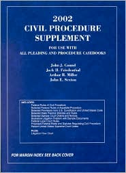 2002 Civil Procedure Supplement for Use with All Pleading and Procedure Casebooks