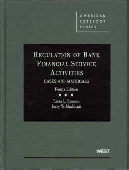 Regulation of Bank Financial Service Activities:Cases and Materials, 4th