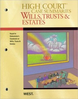 Wills, Trusts and Estates, Keyed to Dukeminier