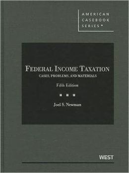 Federal Income Taxation, Cases, Problems, and Materials