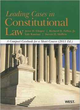 Leading Cases in Constitutional Law:A Compact Casebook for a Short Course