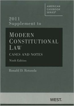 Modern Constitutional Law 2011:Cases and Notes