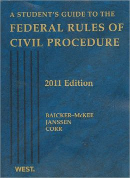 A\Student's Guide to the Federal Rules of Civil Procedure 2011