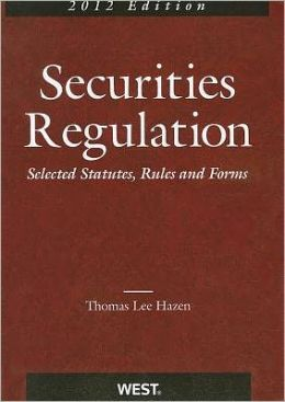 Securities Regulation, Selected Statutes, Rules and Forms, 2012