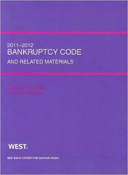 Bankruptcy Code and Related Source Materials, 2011-2012
