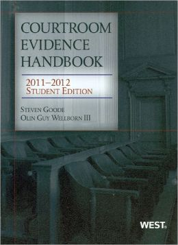 Courtroom Evidence Handbook, 2011-2012 Student Edition