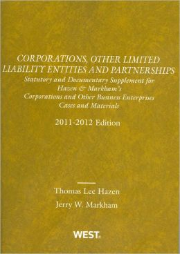 Corporations, Other Limited Liability Entities and Partnerships:Statutory and Documentary Supplement, 2011-2012