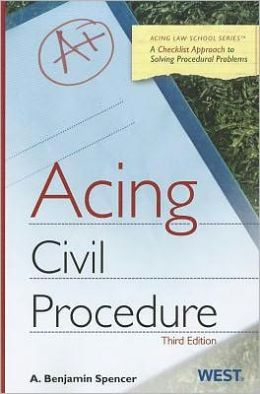 Spencer's Acing Civil Procedure, 3d (September 2011)