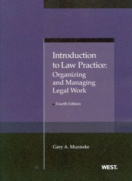 Introduction to Law Practice:Organizing and Managing Legal Work
