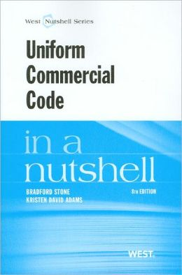 Stone and Adams' Uniform Commercial Code in a Nutshell, 8th