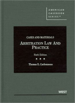 Cases and Materials on Arbitration Law and Practice