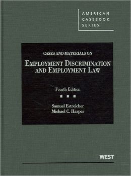 Cases and Materials on Employment Discrimination and Employment Law, 4th