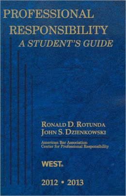 Professional Responsibility, a Student's Guide, 2012-2013
