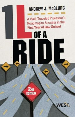 McClurg's 1l of a Ride: A Well-Traveled Professor's Roadmap to Success in the First Year of Law School, 2D