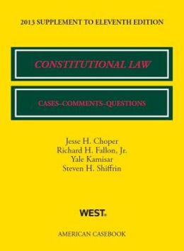 Constitutional Law: Cases, Comments, and Questions, 11th, 2013 Supplement