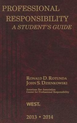 Professional Responsibility, A Student's Guide, 2013-2014