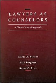 Binder,Bergman and Price's Lawyers as Counselors