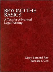 Beyond the Basics: A Text for Advanced Legal Writing