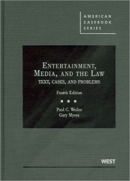 Entertainment, Media, and the Law:Text, Cases, and Problems