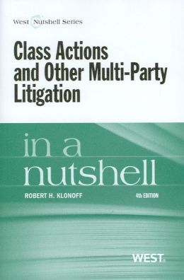 Class Actions and Other Multi-Party Litigation in a Nutshell, 4th