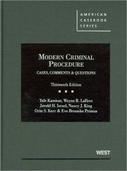 Modern Criminal Procedure:Cases, Comments and Questions, 13th