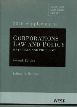 Corporations:Law and Policy, Materials and Problems, 7th, 2010 Supplement