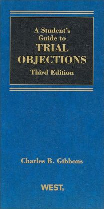 A\Student Guide to Trial Objections, 3d