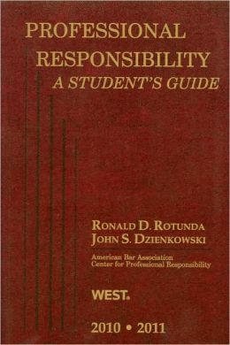 Professional Responsibility, A Student's Guide, 2010-2011