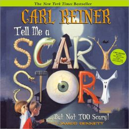 Tell Me a Scary Story...But Not Too Scary!