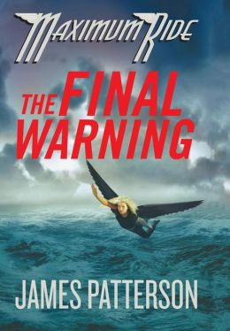 The Final Warning (Maximum Ride Series #4)