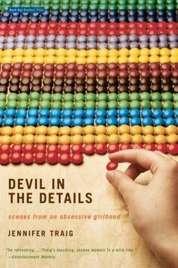 Devil in the Details: Scenes from an Obsessive Girlhood