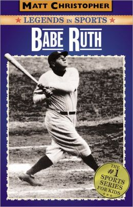 Babe Ruth (Matt Christopher Legends in Sports Series)