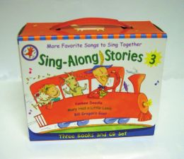 Sing-Along Stories 3: Mary Had a Little Lamb, Yankee Doodle, Bill Grogan's Goat