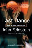 Book Cover Image. Title: Last Dance:  Behind the Scenes at the Final Four, Author: John Feinstein