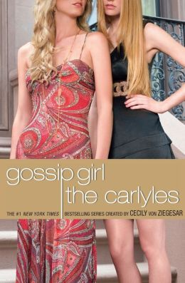 The Carlyles (Gossip Girl: The Carlyles Series #1)