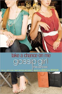 Take a Chance on Me (Gossip Girl: The Carlyles Series #3)