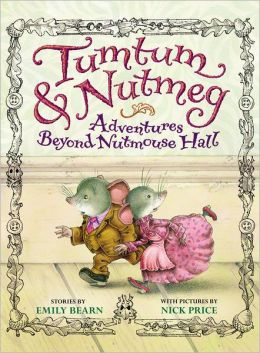 Adventures Beyond Nutmouse Hall (Tumtum and Nutmeg Series)