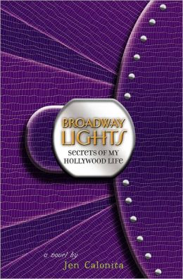 Broadway Lights (Secrets of My Hollywood Life Series #5)