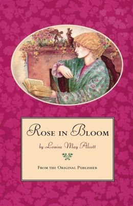 Rose in Bloom: From the Original Publisher
