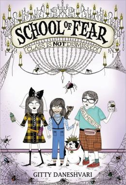 Class Is Not Dismissed! (School of Fear Series #2)