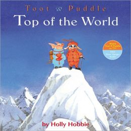 Top of the World (Toot and Puddle Series)
