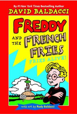 Freddy and the French Fries #1: Fries Alive!
