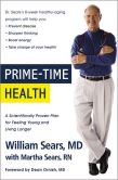 Book Cover Image. Title: Prime-Time Health:  A Scientifically Proven Plan for Feeling Young and Living Longer, Author: William Sears