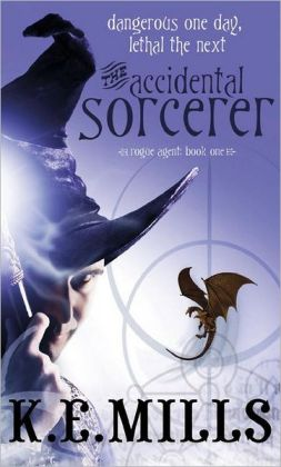 The Accidental Sorcerer (Rogue Agent Series #1)