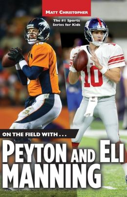 On the Field with... Peyton and Eli Manning