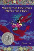 Book Cover Image. Title: Where the Mountain Meets the Moon, Author: Grace Lin