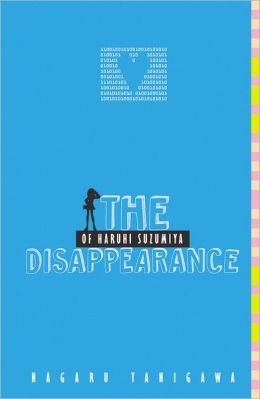 The Disappearance of Haruhi Suzumiya (Haruhi Suzumiya Series #4)