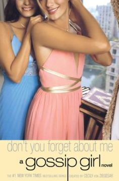 Don't You Forget About Me (Gossip Girl Series #11)
